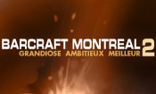 Barcraft Montreal : The Movie 002